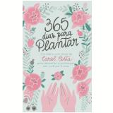 365 Dias Para Plantar - Carol Costa
