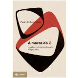 A Marca do Z - Paulo Roberto Pires
