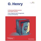 Uma Regeneração Resgatada e Outras Histórias (Vol. 30) - O. Henry