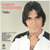 Carlos Alexandre - Voltei - 1979 (CD) - Carlos Alexandre