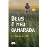Deus é meu Camarada - Cyril Massarotto