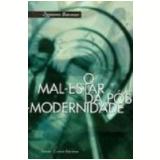 O Mal-Estar da Pós-Modernidade - Zygmunt Bauman