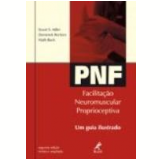 Pnf Facilitação Neuromuscular Proprioceptiva 2ª Edição - Susan S. Adler, Dominiek Beckers