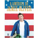 A América de Jamie Oliver - Jamie Oliver
