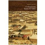 O Afeganistão Depois do Talibã - Onze Histórias do Onze de Setembro - Adriana Carranca