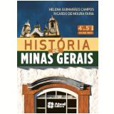 História De Minas Gerais 4º Ou 5º Ano - Ensino Fundamental I - Ricardo de Moura Faria, Helena Guimarães Campos