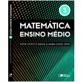 Matemática - Ensino Médio (vol.3) - Maria Ignez Diniz, Katia C. Stocco Smole