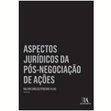 Aspectos Jurídicos Da Pós-negociação De Ações - Valdir Carlos Pereira Filho