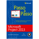 Microsoft Project 2013 Passo A Passo - Carl Chatfield, Timothy Johnson