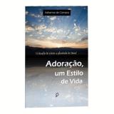Adoração, um estilo de vida! (Ebook) - Adhemar de Campos