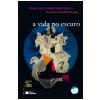 A VIDA NO ESCURO - 1ª edição (Ebook)