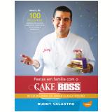 Festas em Fam�lia Com o Cake Boss - Buddy Valastro