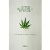 História da Maconha no Brasil - Jean Marcel Carvalho França