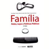 Família - Redes, Laços E Políticas Públicas - Maria Amalia Faller Vitale, Ana Rojas Acosta
