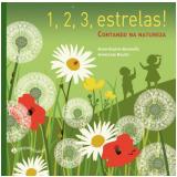 1, 2, 3, Estrelas! Contando Na Natureza - Baumann Anne-sophie