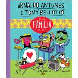 Família - Tony Bellotto, Arnaldo Antunes