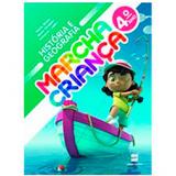 Marcha Criança História e Geografia 4º Ano - Ensino Fundamental I - Armando Coelho, Maria Teresa, Maria Elisabete