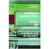 Vozes De Tchernóbil - Svetlana Aleksiévitch