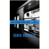 Vento Sudoeste - Luiz Alfredo Garcia- Roza