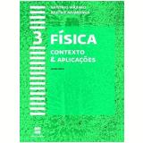 Física - Contexto & Aplicações - 3º Ano - Ensino Médio - Beatriz Alvarenga, Antônio Máximo