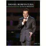 Daniel Boaventura - Ao Vivo no México (CD) +  (DVD) - Daniel Boaventura