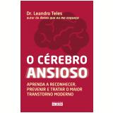 O Cérebro Ansioso - Dr. Leandro Teles