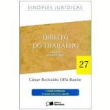 Direito do Trabalho (Vol. 27) - Cesar Reinaldo Offa Basile