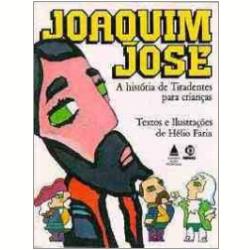 Joaquim Jos�: a Hist�ria de Tiradentes para Crian�as