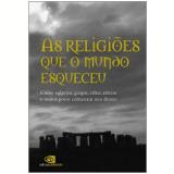 As Religi�es que o Mundo Esqueceu - Pedro Paulo Funari (Org.)
