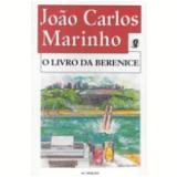 Livro da Berenice, o 8� Edi��o - Jo�o Carlos Marinho