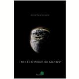 Deus e os Primos do Macaco - Antônio Walter Nascimento