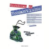 Histórias do Romantismo - Bernardo Guimarães, Álvares de Azevedo