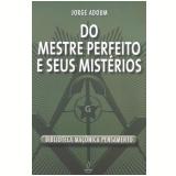 Do Mestre Perfeito e Seus Mistérios - Jorge Adoum