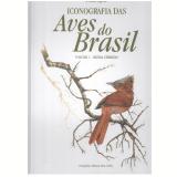 Iconografia das Aves do Brasil  (Vol. 1)  - Tomas Sigrist