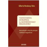Vanguarda Européia & Modernismo Brasileiro - Gilberto Mendonca Teles