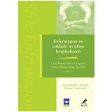 Enfermagem no Cuidado ao Idoso  - Lucia Hisako Takase Gonçalves, Francis Solange Vieira Tourinho
