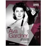 Ava Gardner: Os Amores De Pandora (Vol. 02) -