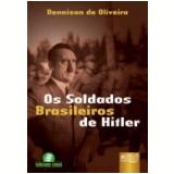 Os Soldados Brasileiros De Hitler