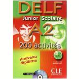 Delf Junior Scolaire A2 - 200 Activites Livre + Corriges + Transcriptions - C. Jouhanne