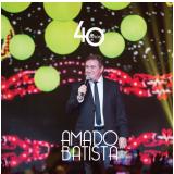 Amado Batista- 40 Anos (CD) - Amado Batista