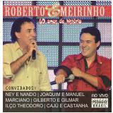 Roberto & Meirinho - 40 Anos De História (CD) - Roberto & Meirinho