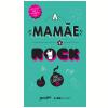 A Mamãe É Rock