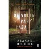 De Volta Para Casa (Vol. 1) - Seanan Mcguire