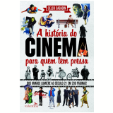 A História do Cinema Para Quem Tem Pressa - Celso Sabadin