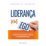 Liderança Sem Ego - Edgar H. Schein