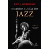 História Social do Jazz - Eric J. Hobsbawm