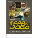 Mapa do Jogo - Lucia Santaella, Mirna Feitoza