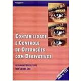 Contabilidade e Controle de Operações com Derivativos 2ª Edição - Alexandro Broedel Lopes, Iran Siqueira Lima