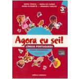 Agora eu sei! L�ngua Portuguesa 3� ano - Maria Teresa Marsico, Armando Coelho de Carvalho Neto, Maria Elisabete Martins Antunes ...
