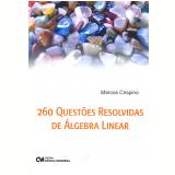 260 Quest�es Resolvidas de �lgebra Linear - Marcos Crispino